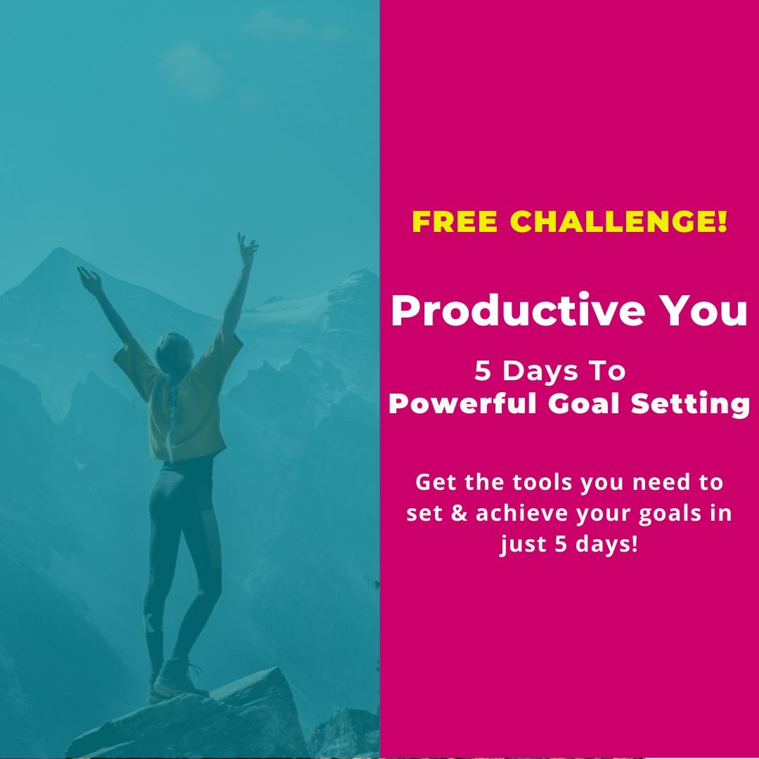 Productive You: 5 Days To Powerful Goal Setting
